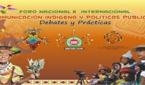 Foro Nacional e Internacional comunicación Indígena y Políticas pública: Debates y prácticas