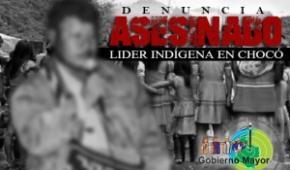 Gobierno Mayor denuncia asesinato de líder indígena en Chocó