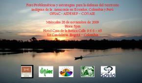 Foro: Problemáticas y Estrategias para la defensa del territorio indígena de la Amazonía en Ecuador Colombia y Perú